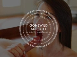 GONEWILD AUDIO #1 – Listen to my voice and cum for me, Deepthroat… [JOI]